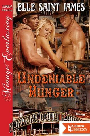 Undeniable Hunger [Montana Double Riders 6] (Siren Publishing Menage Everlasting)